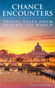 Chance Encounters: Travel Tales Around the World